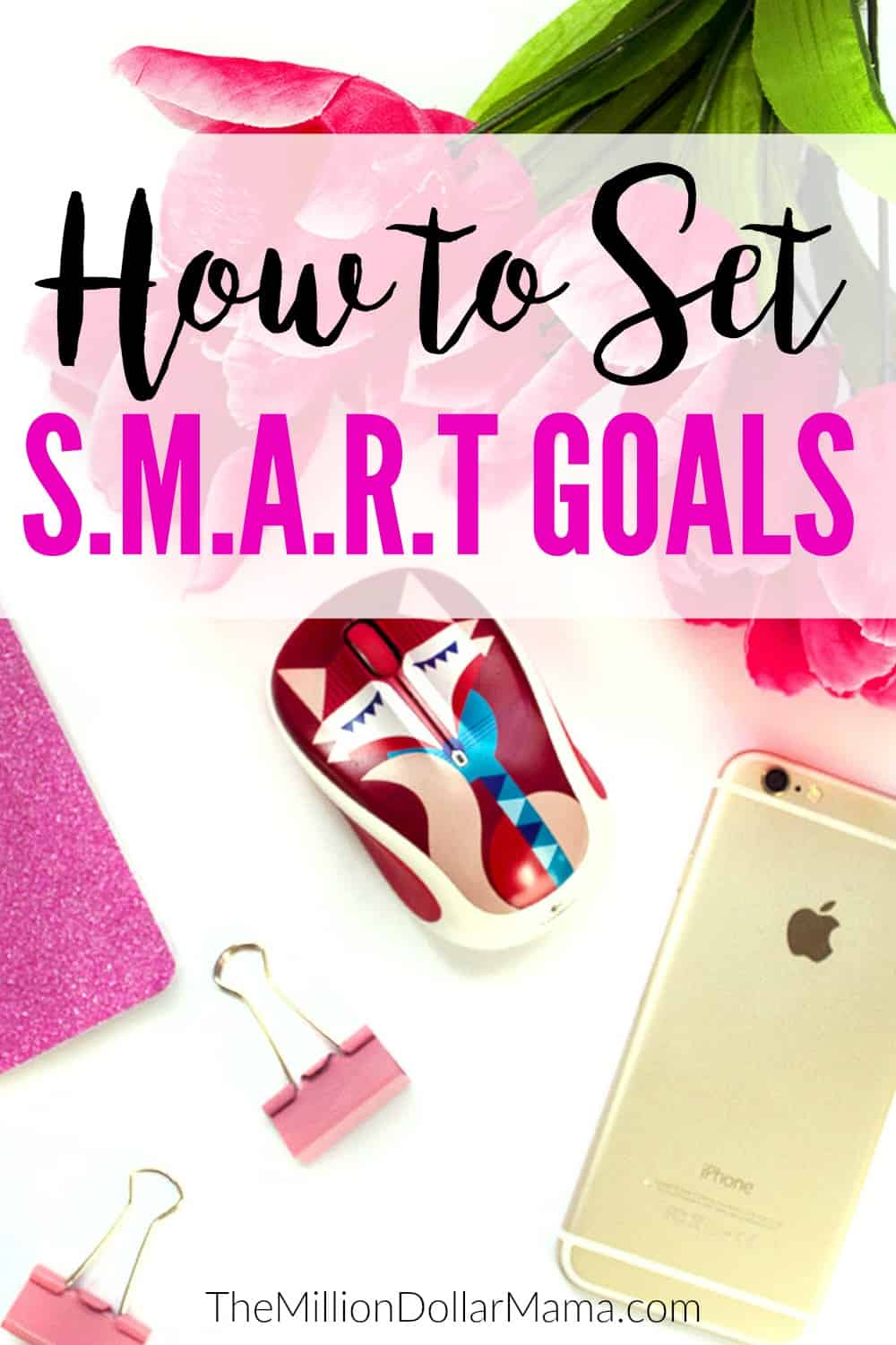 How to set SMART goals, and how to crush them!