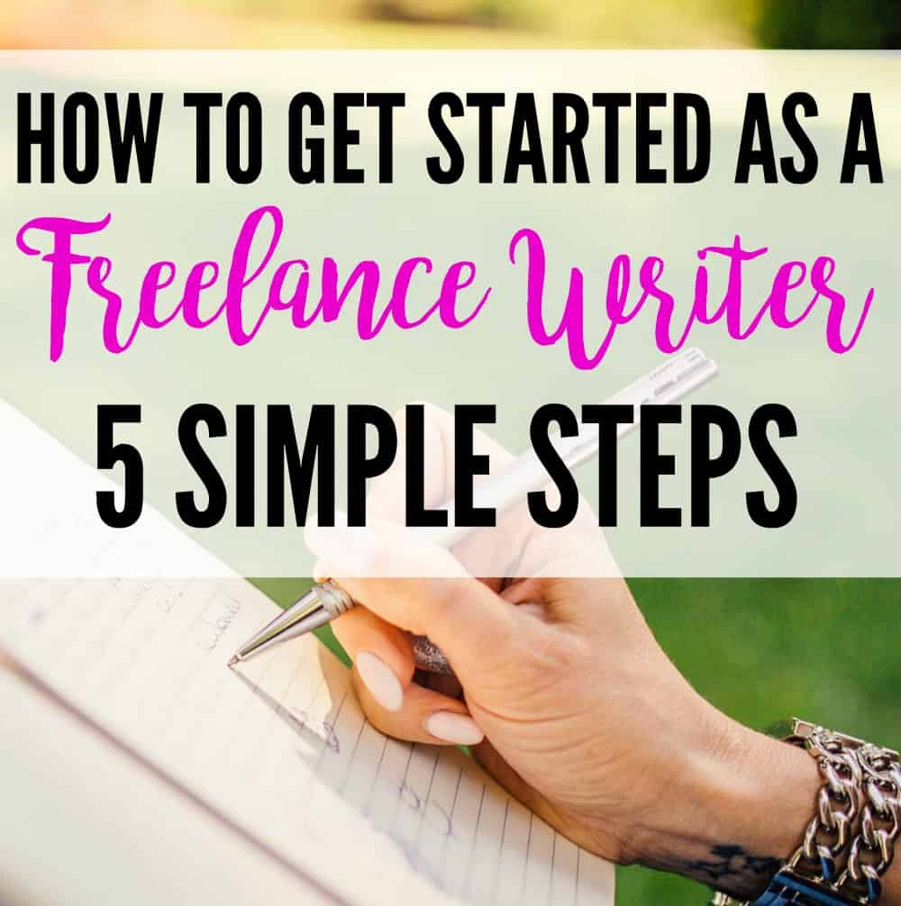 How to become a freelance writer - 5 easy steps to help you get started making money from home as a freelance writer!
