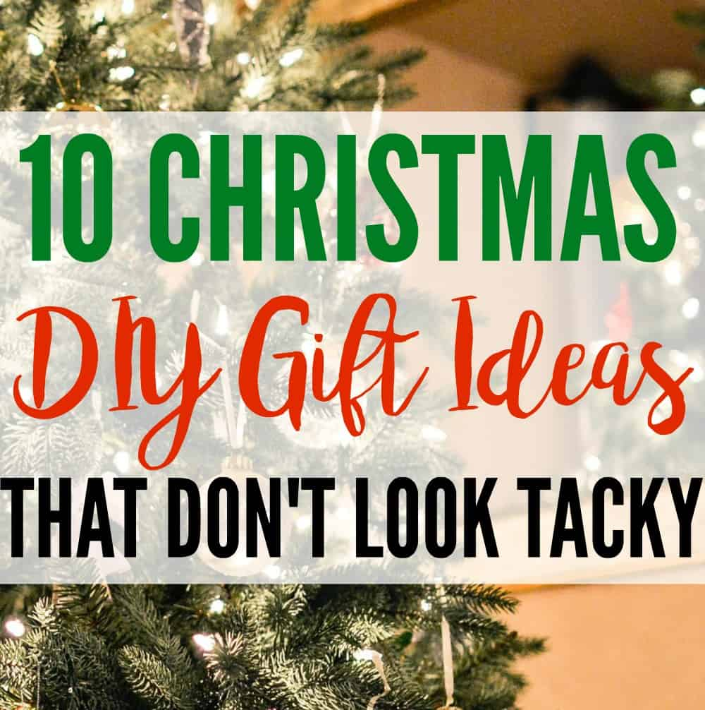 10 DIY Christmas Gift Ideas That Don't Look Tacky