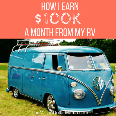 How I Earn $100k a Month From My RV