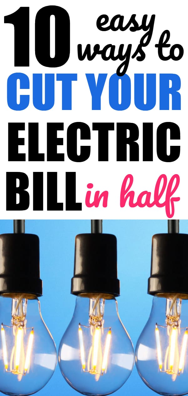 Easy ways to cut your electric bill in half