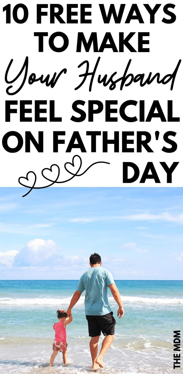 Father's Day Ideas for Free That Will Make Your Husband Feel Special This Father's Day (And Every Day) #fathersday #fathersdaygifts #fathersdayDIY