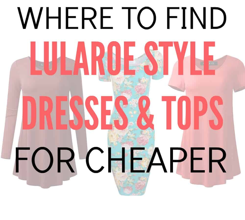 Where to Find Dresses and Tops Similar to LuLaRoe But Cheaper