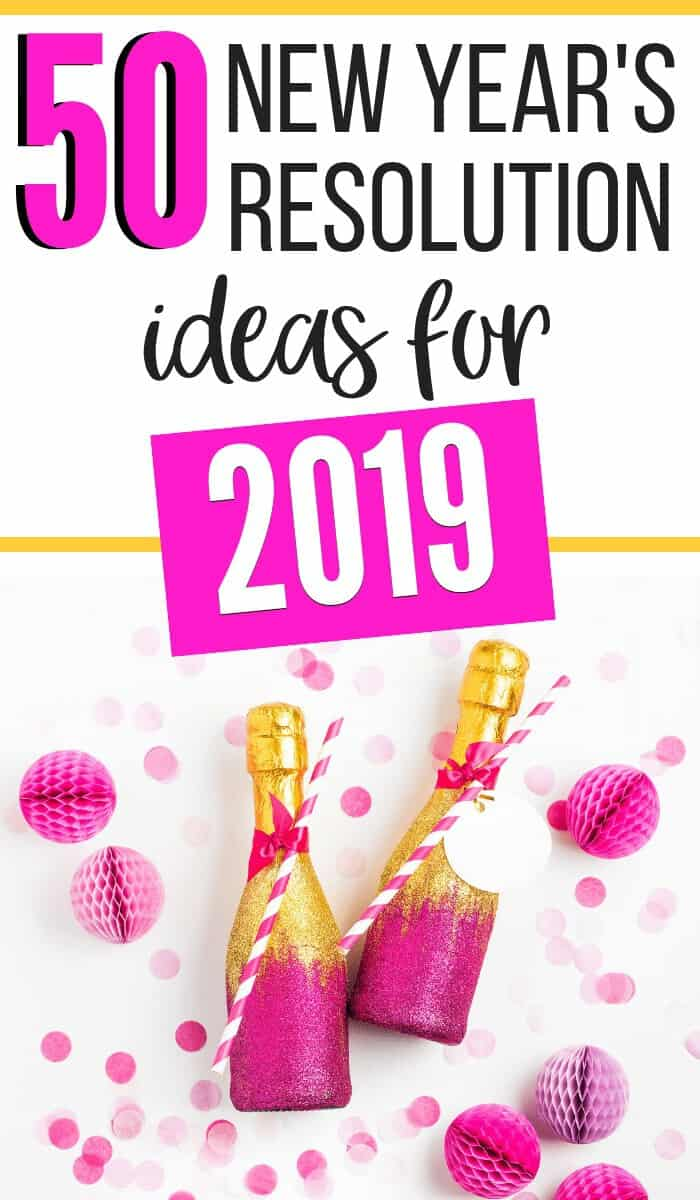 50 New Year's Resolution Ideas for 2019