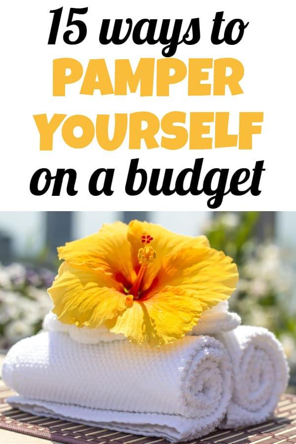 Self-care is so important, no matter your budget. Here are 15 frugal ways to pamper yourself on any budget.
