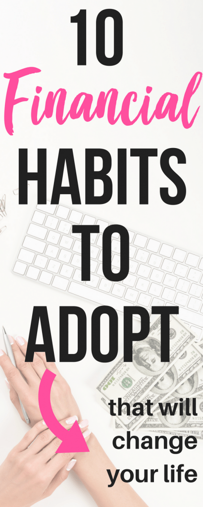 10 Financial Habits to Adopt That Will Change Your Life | money tips | saving money | money | finance | budget | money saving tips #money #finance #budget #savemoney
