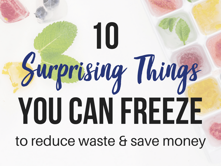 10 surprising things you can freeze reduce waste save money