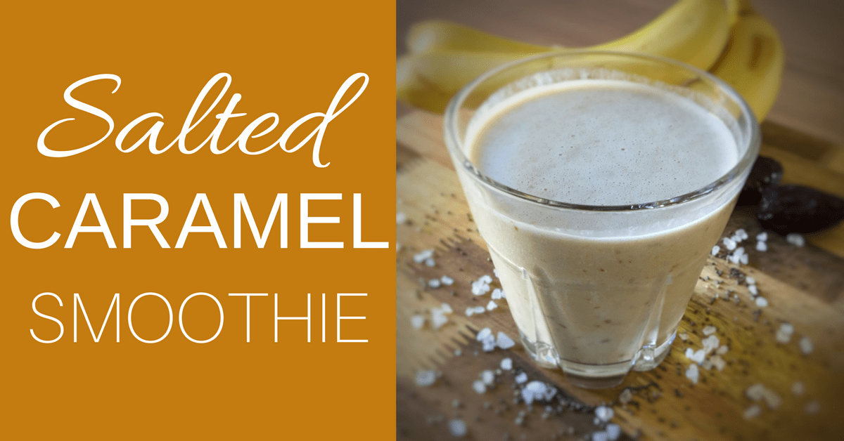 Salted Caramel Smoothie Recipe (Dairy Free)