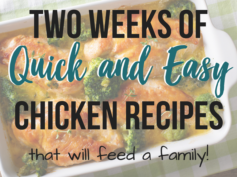 Quick and easy chicken breast meals that will feed a family