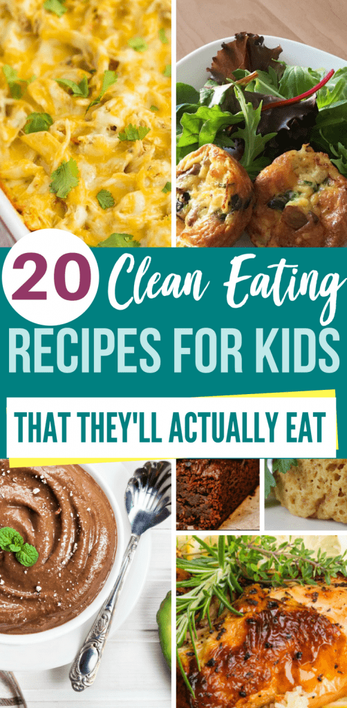20+ Clean Eating Recipes for Kids (That They'll Actually Eat!)