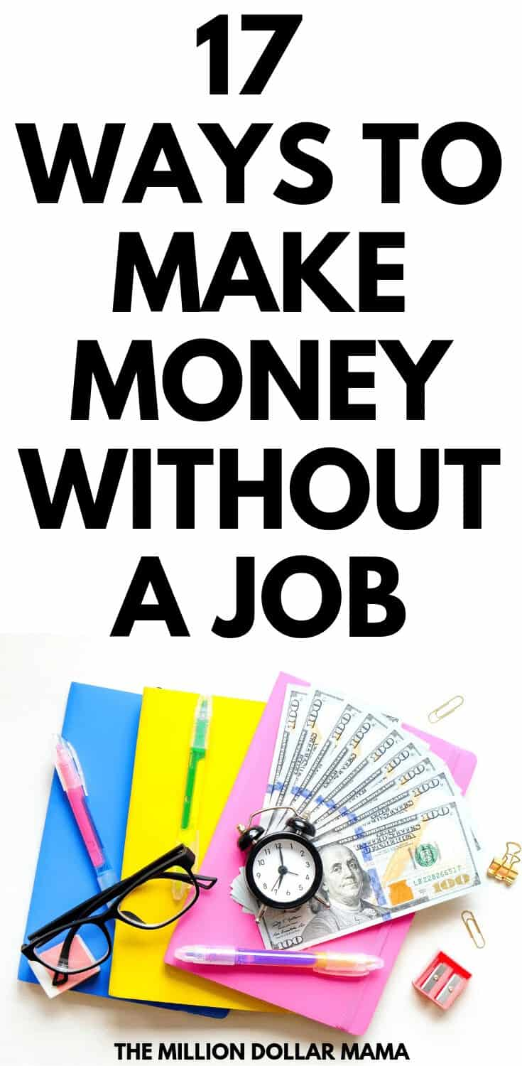 If you're looking for ways to make money online without working, then click through to find out 17 opportunities. These are all legitimate ways to make money without a job. #makemoneywithoutajob #makemoneywithoutworking