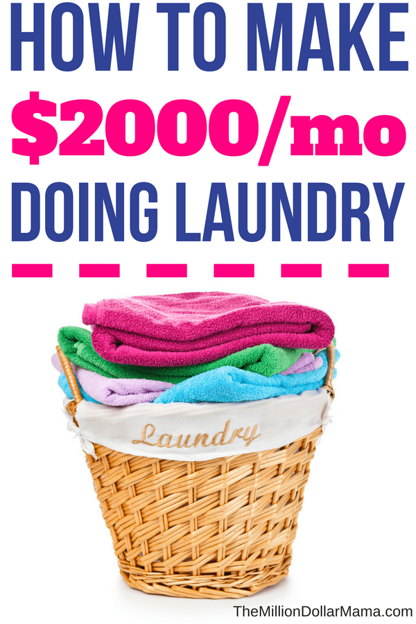 How to make money from home doing laundry - this is the perfect work-at-home job for moms, and you can earn up to $2000/month doing something you do anyway!