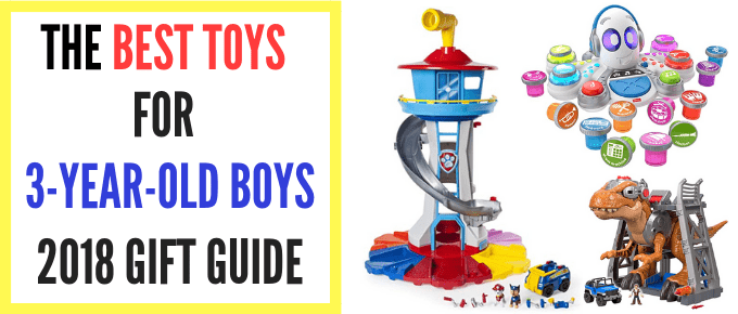 Best Toys for 3-Year-Old Boys – 2018 Gift Guide