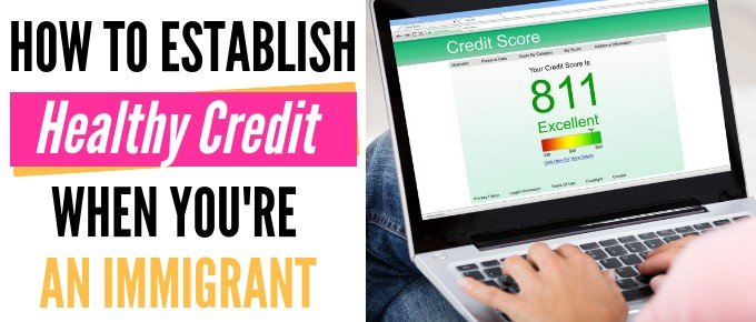 How I Established Healthy Credit as an Immigrant