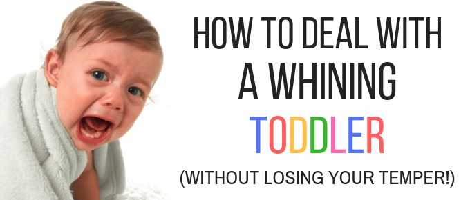 How to deal with a whining toddler