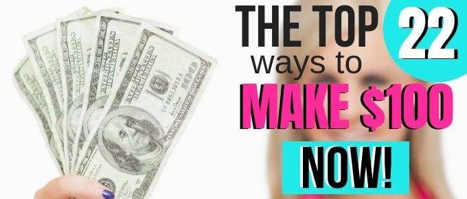 ways to make $100 now