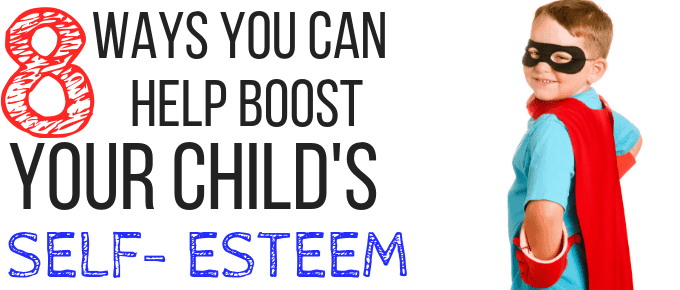 8 Strategies to Boost Your Child's Self Esteem
