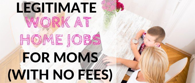 Legitimate Work At Home Jobs for Moms With No Fees (Yes, They Exist!)