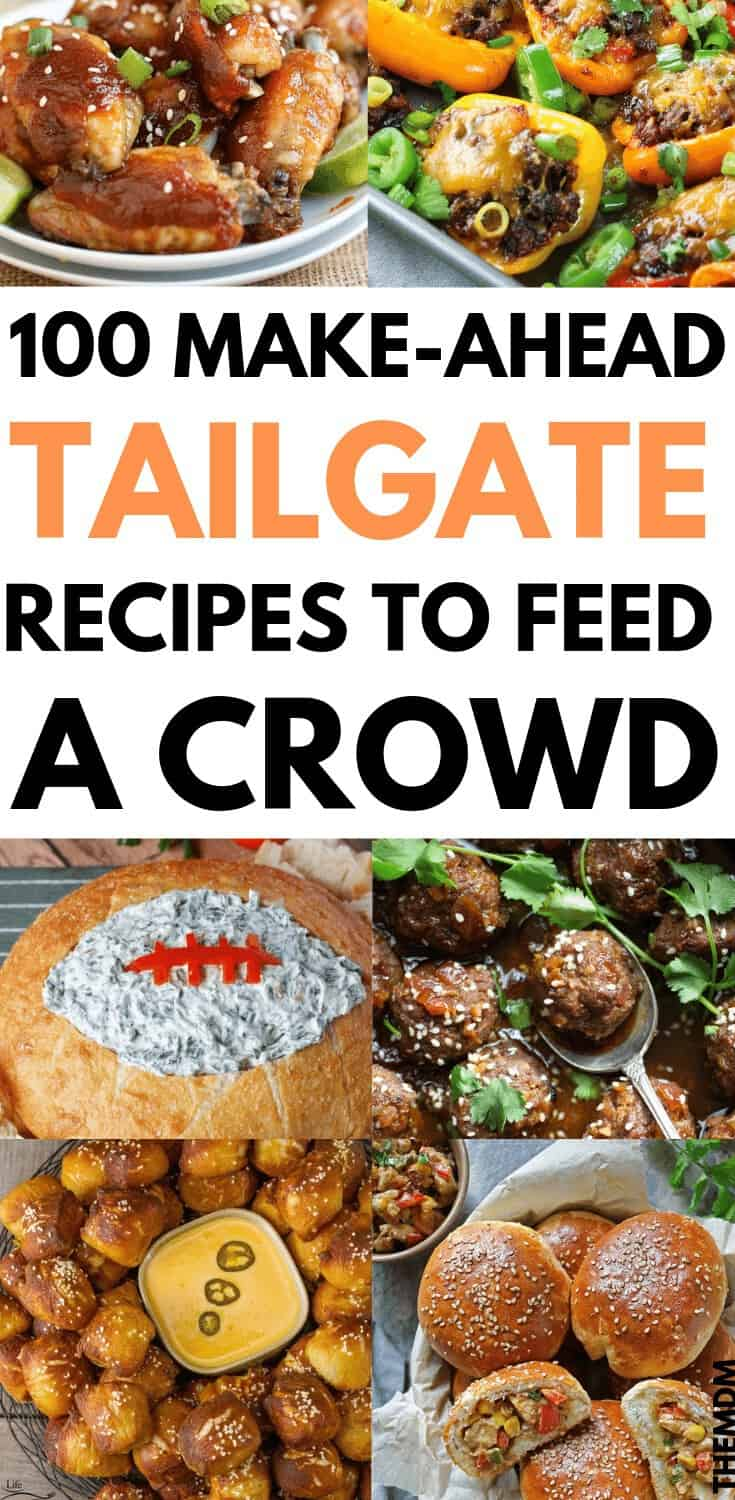 100 Make Ahead Tailgate Food Ideas to Feed a Crowd #tailgatefood #tailgateparty #tailgatepartyfood