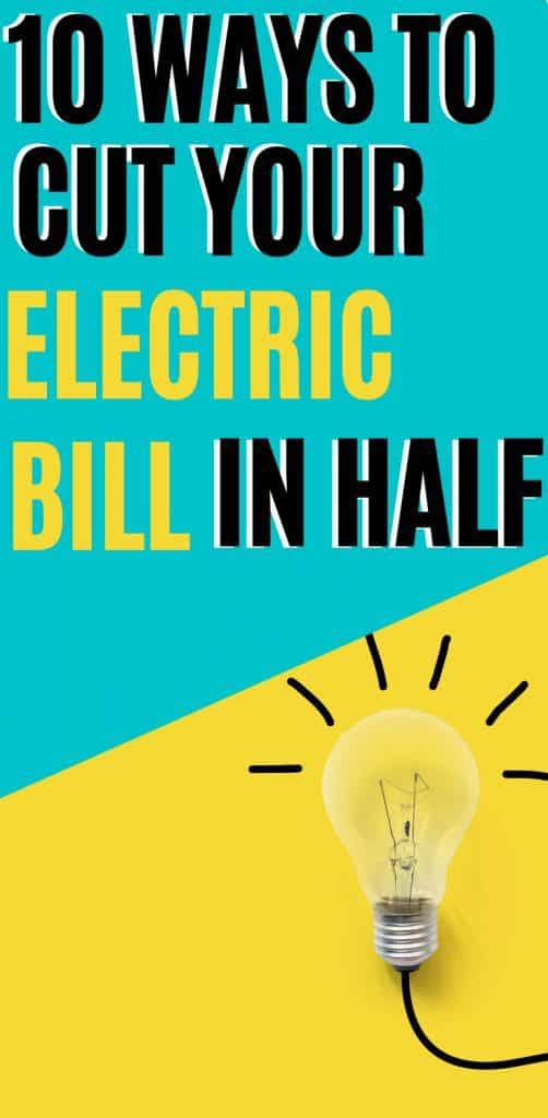 10 Ways to Reduce Your Electric Bill By Half