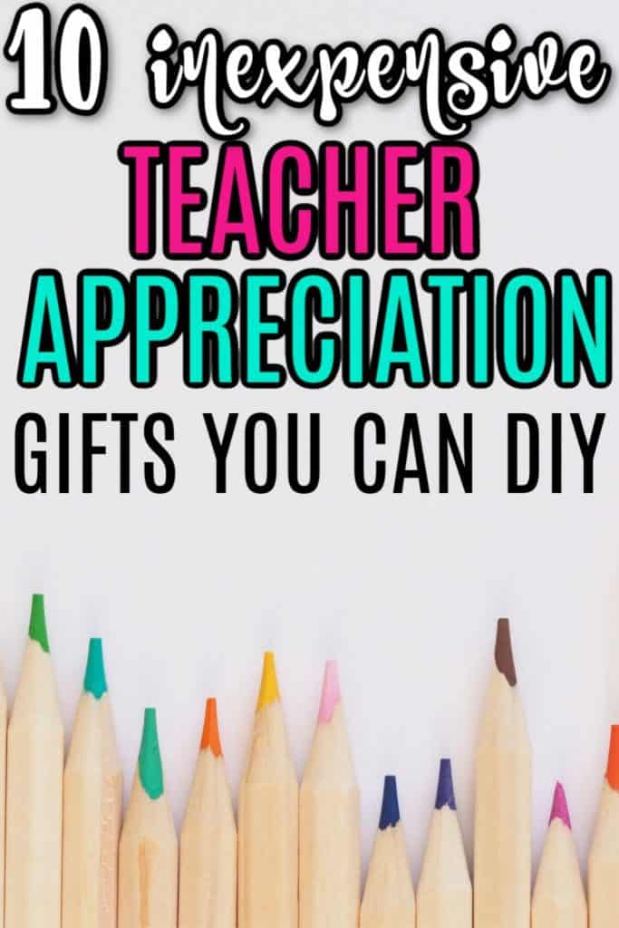 10 Teacher Appreciation Gifts You Can DIY at Home - Cheap and Easy