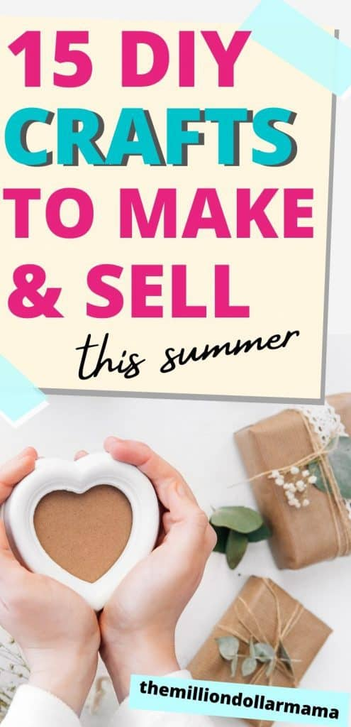15 Crafts to Make and Sell This Summer - Easy to Make