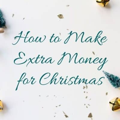 How to Make Extra Money For Christmas (Ultimate Guide)