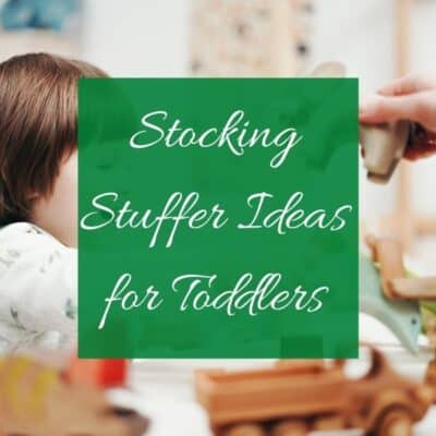 25 Stocking Stuffer Ideas For Toddlers (and Babies)