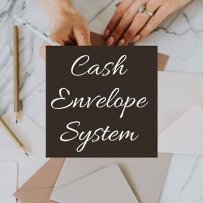 The Cash Envelope System (for Budgeting)