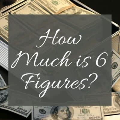 How Much is 6 Figures and What Will it Get You?
