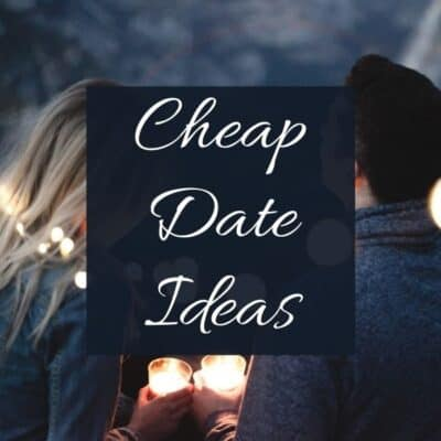 Cheap Date Ideas (Free & Frugal Ideas)