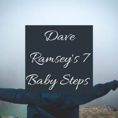 Dave Ramsey's 7 Baby Steps Explained