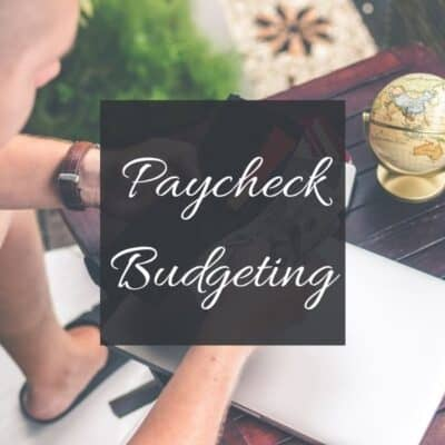 Paycheck Budgeting – Learn How to Budget by Paycheck