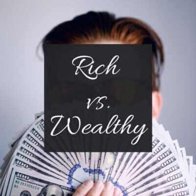 Rich Vs. Wealthy: Why It's Better to be Wealthy